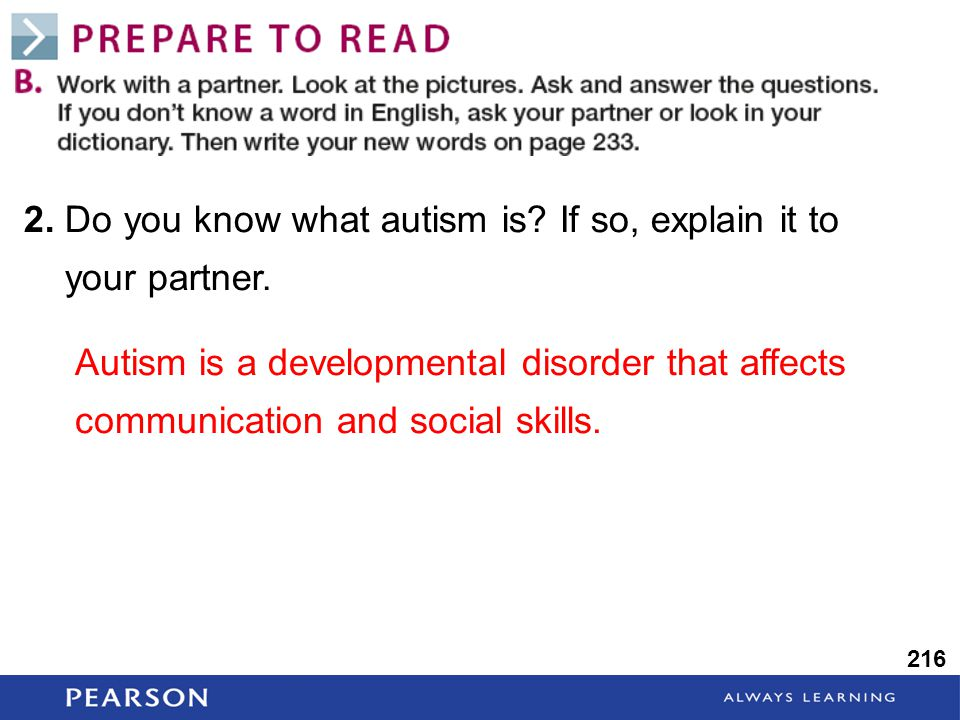 216 2. Do you know what autism is. If so, explain it to your partner.