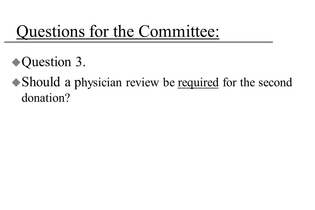 Questions for the Committee: u Question 3.
