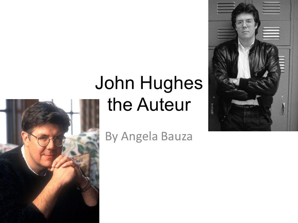 John Hughes the Auteur By Angela Bauza