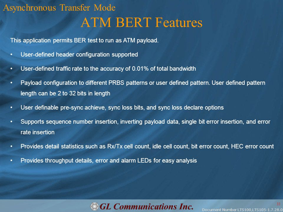 Document Number LTS100,LTS105-1.7.28.0 33 ATM BERT Features This application permits BER test to run as ATM payload.