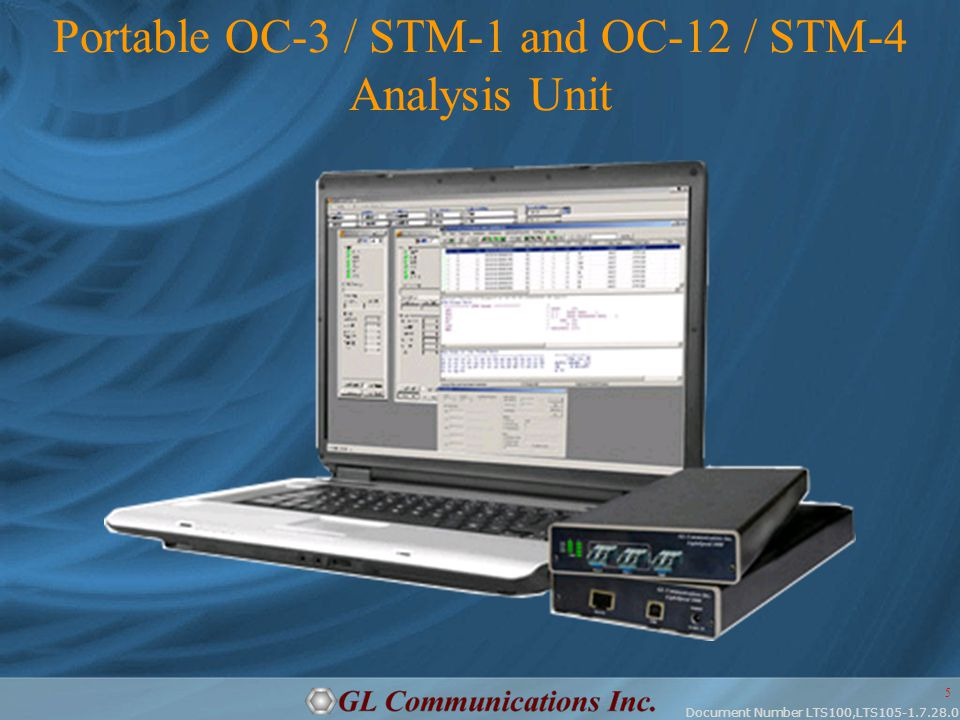 Document Number LTS100,LTS105-1.7.28.0 5 Portable OC-3 / STM-1 and OC-12 / STM-4 Analysis Unit