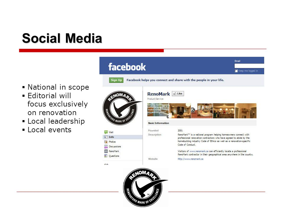 Social Media  National in scope  Editorial will focus exclusively on renovation  Local leadership  Local events