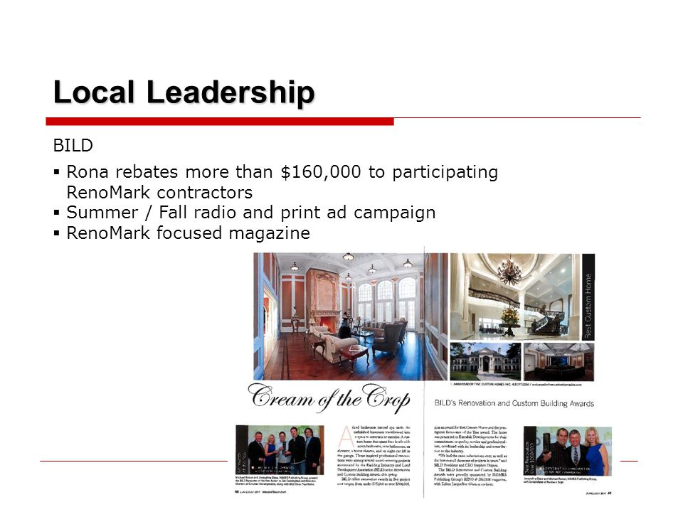 Local Leadership BILD  Rona rebates more than $160,000 to participating RenoMark contractors  Summer / Fall radio and print ad campaign  RenoMark focused magazine