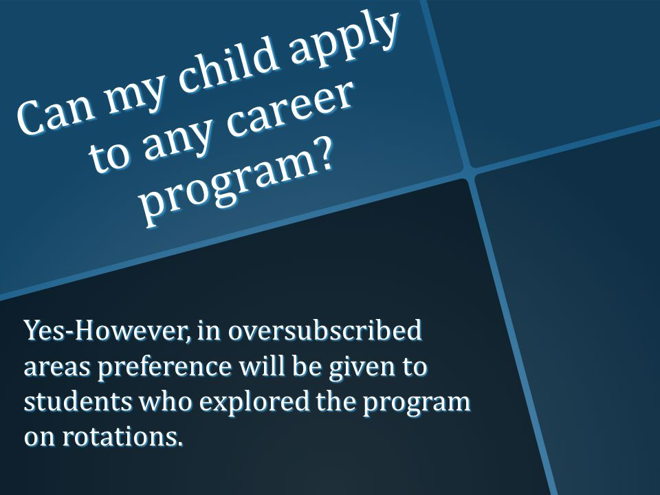 Can my child apply to any career program.