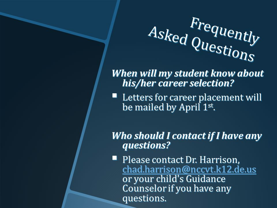 Frequently Asked Questions When will my student know about his/her career selection.