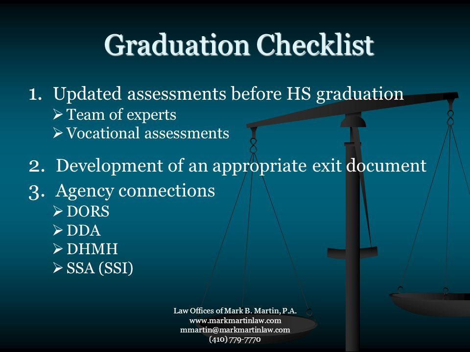 Graduation Checklist Graduation Checklist 1. Updated assessments before HS graduation  Team of experts  Vocational assessments 2. Development of an