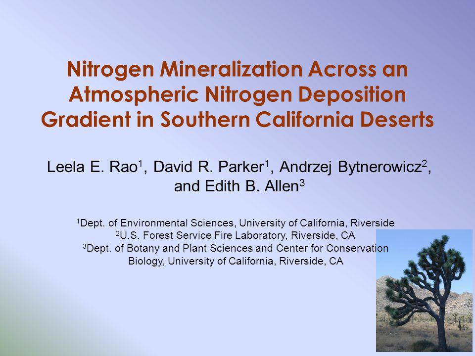 Nitrogen Mineralization Across an Atmospheric Nitrogen Deposition Gradient in Southern California Deserts Leela E.