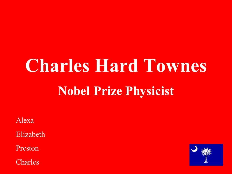 Charles Hard Townes Nobel Prize Physicist Alexa Elizabeth Preston Charles