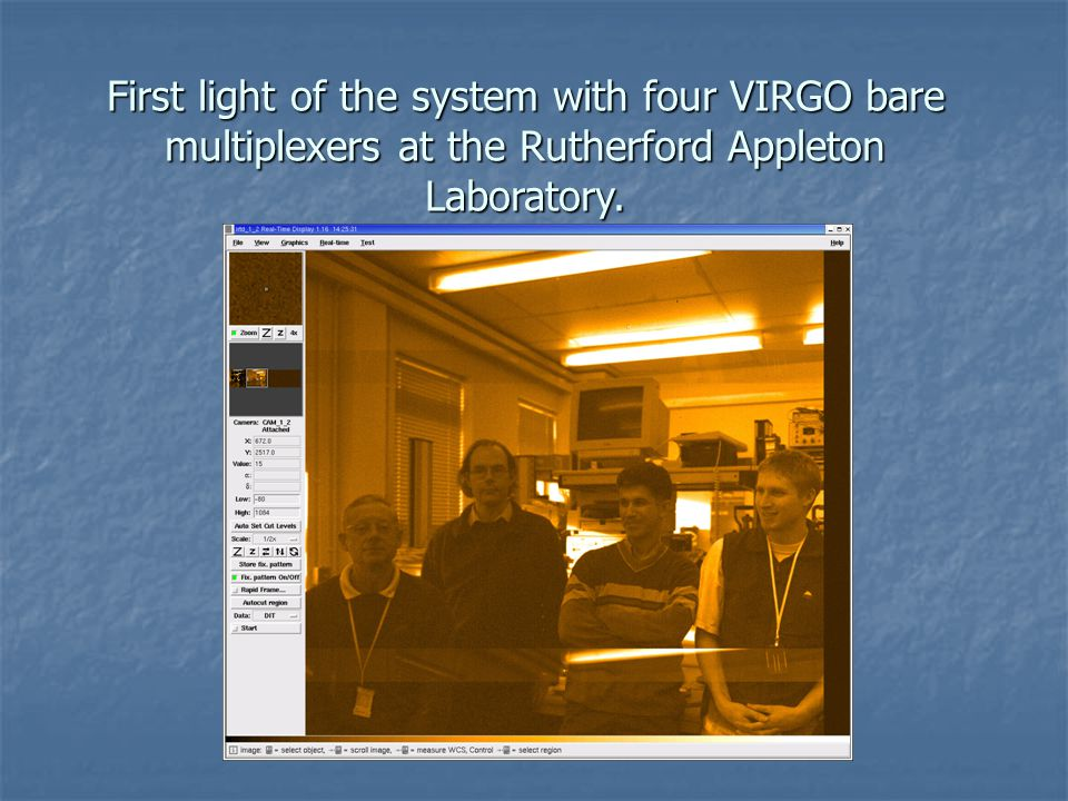 First light of the system with four VIRGO bare multiplexers at the Rutherford Appleton Laboratory.