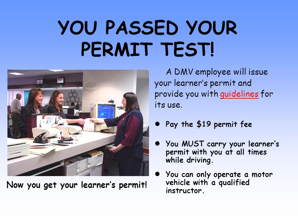 YOU PASSED YOUR PERMIT TEST.