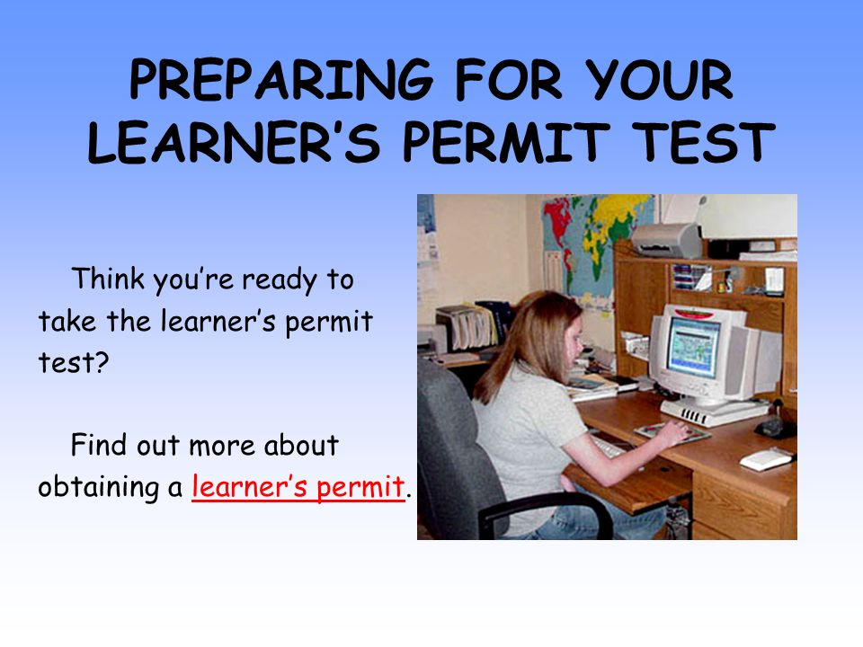 essay on getting learners permit To obtain a learner's permit without enrolling in or completing a driver's education course, you must be 16 years of age or older.