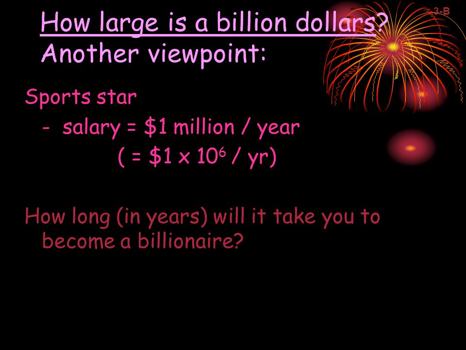 How large is a billion dollars.