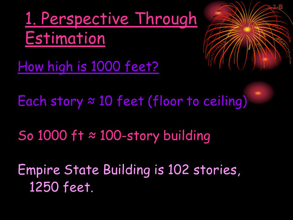Perspective Through Estimation Which is larger – the height of a 10-story apartment building, or the length of a football field.