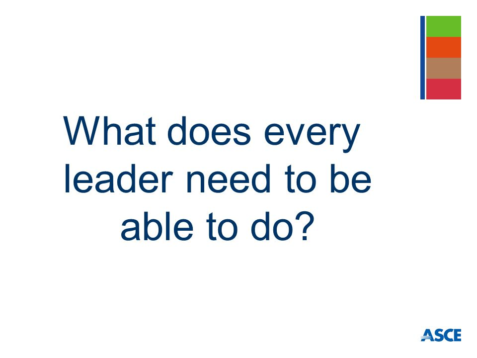 What does every leader need to be able to do