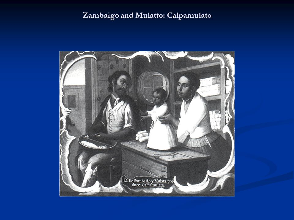 Zambaigo and Mulatto: Calpamulato