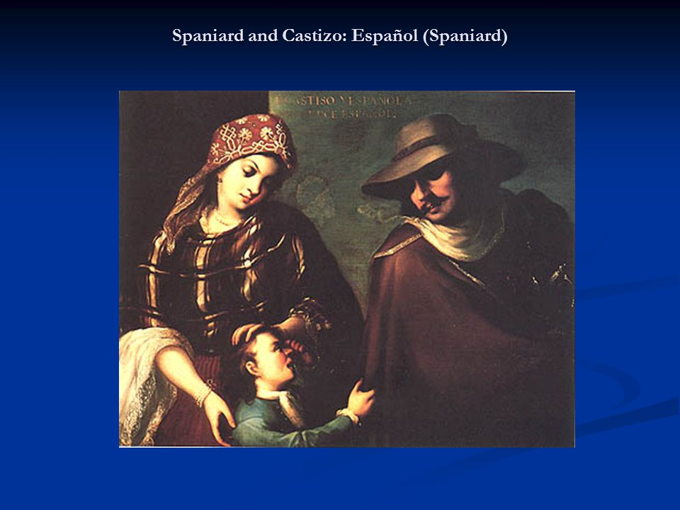 Spaniard and Castizo: Español (Spaniard)