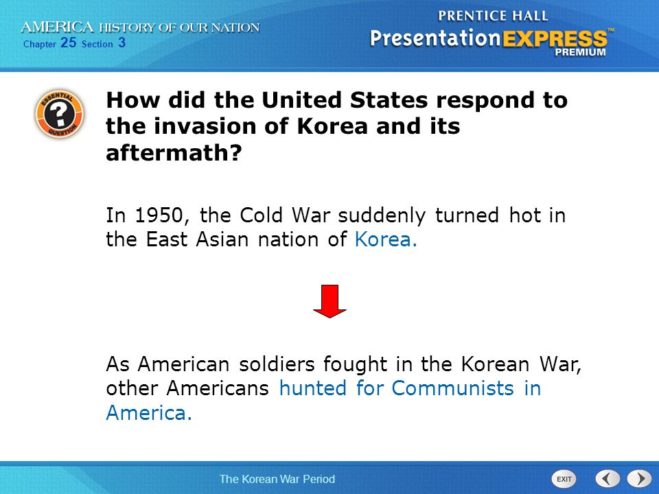 Chapter 25 Section 3 The Korean War Period As American soldiers fought in the Korean War, other Americans hunted for Communists in America. How did th