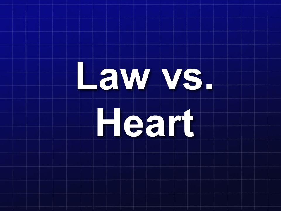 Law vs. Heart