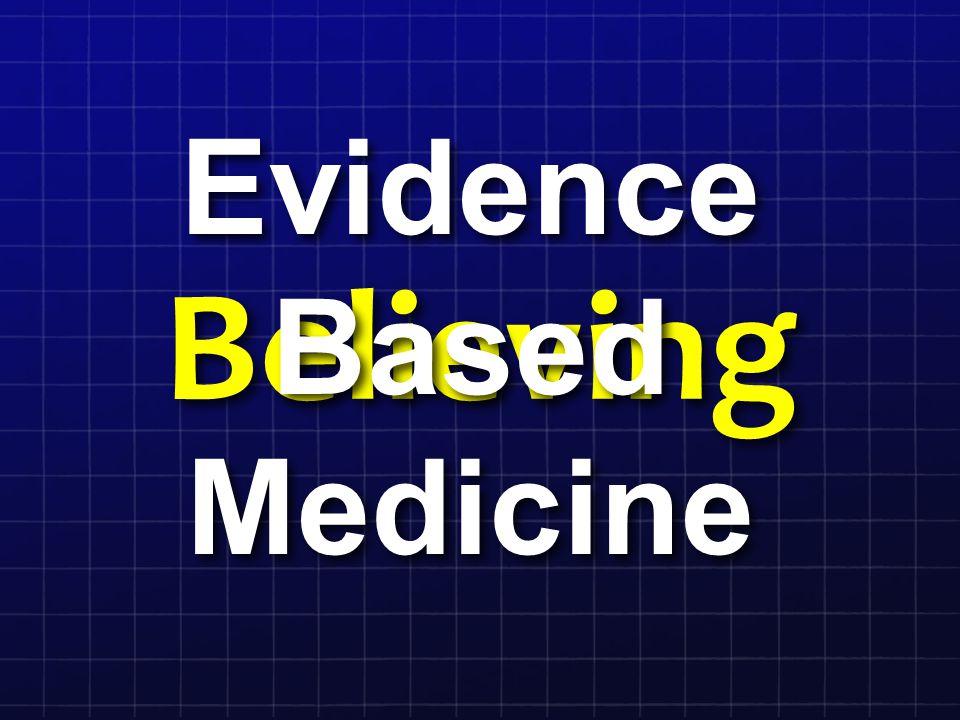 Believing Evidence Based Medicine