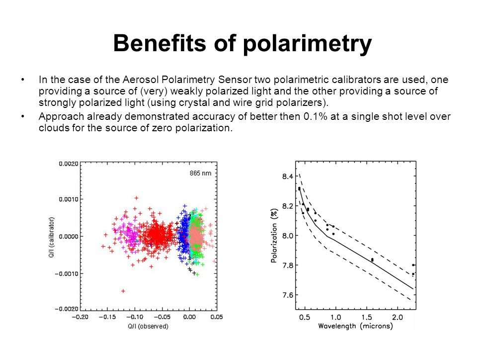 In the case of the Aerosol Polarimetry Sensor two polarimetric calibrators are used, one providing a source of (very) weakly polarized light and the other providing a source of strongly polarized light (using crystal and wire grid polarizers).