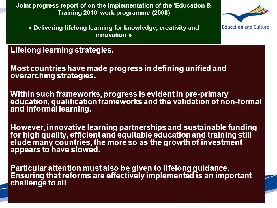 Joint progress report of on the implementation of the 'Education & Training 2010' work programme (2008) « Delivering lifelong learning for knowledge,