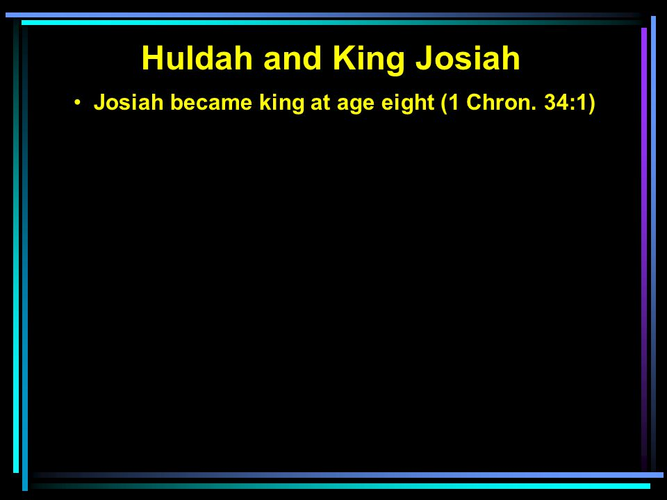 Josiah became king at age eight (1 Chron. 34:1)