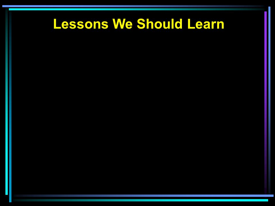 Lessons We Should Learn