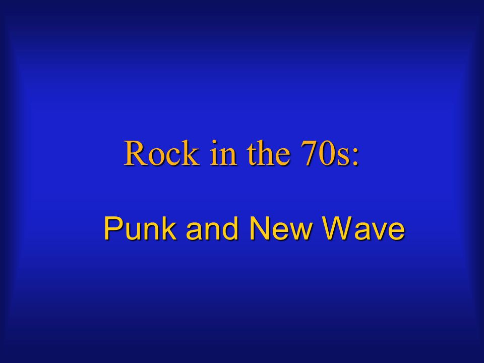 Rock in the 70s: Punk and New Wave