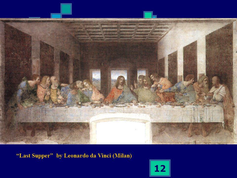"12 ""Last Supper"" by Leonardo da Vinci (Milan)"
