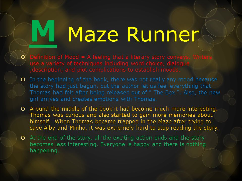 M Maze Runner  Definition of Mood = A feeling that a literary story conveys.
