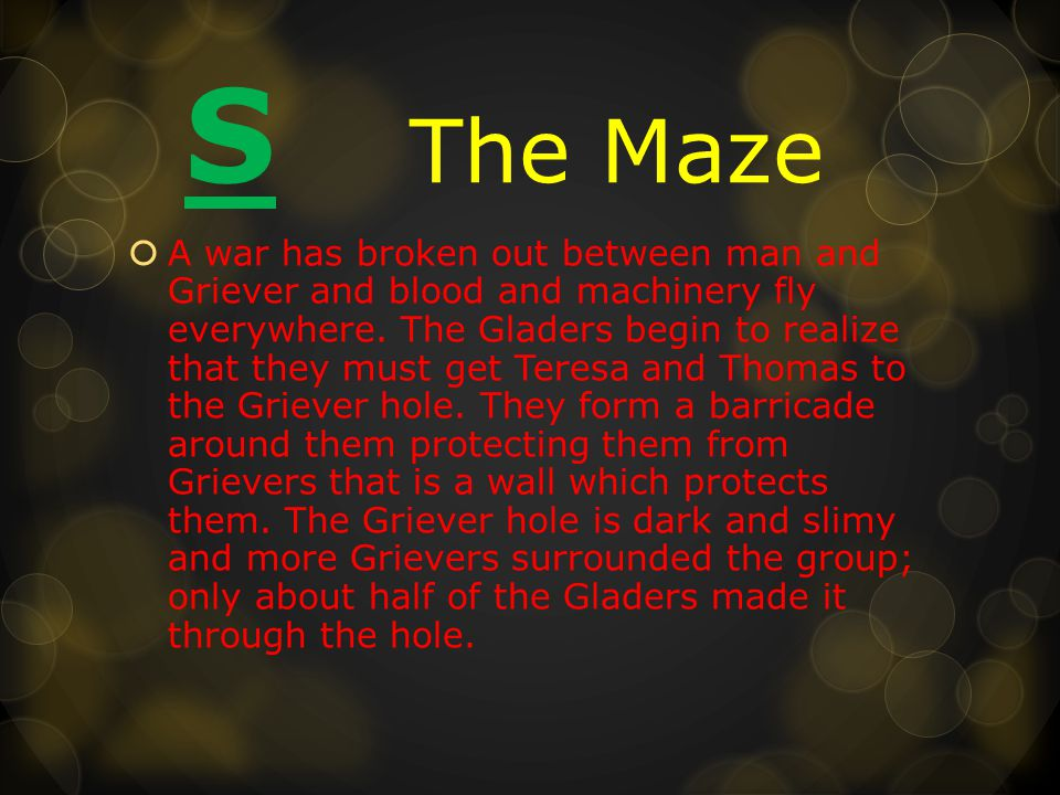 S The Maze  A war has broken out between man and Griever and blood and machinery fly everywhere.