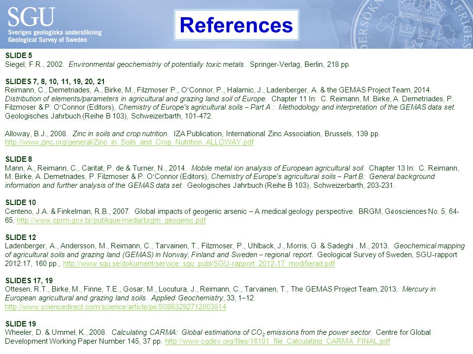 SLIDE 5 Siegel, F.R., 2002.Environmental geochemistriy of potentially toxic metals.