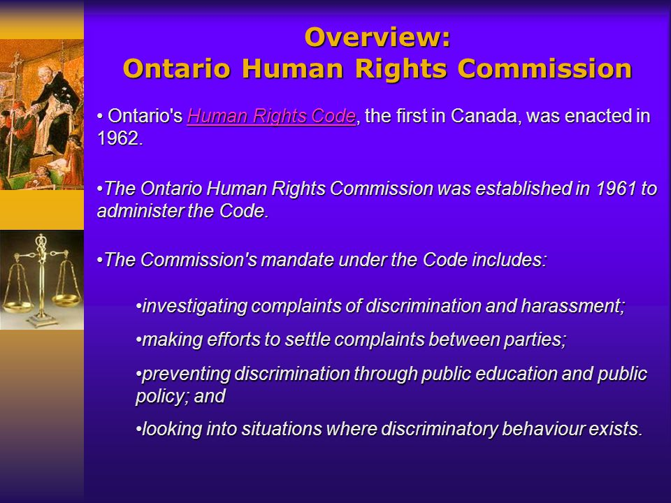 http://www.ohrc.on.ca/ The Ontario Human Rights Commission