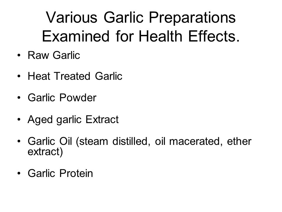 Various Garlic Preparations Examined for Health Effects.