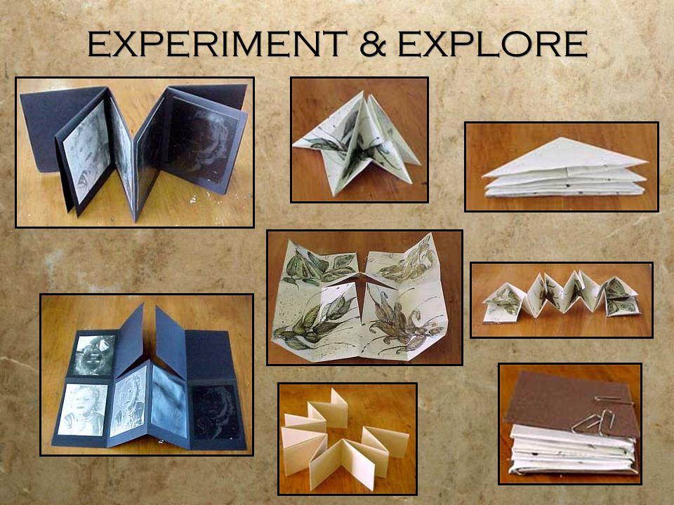 EXPERIMENT & EXPLORE