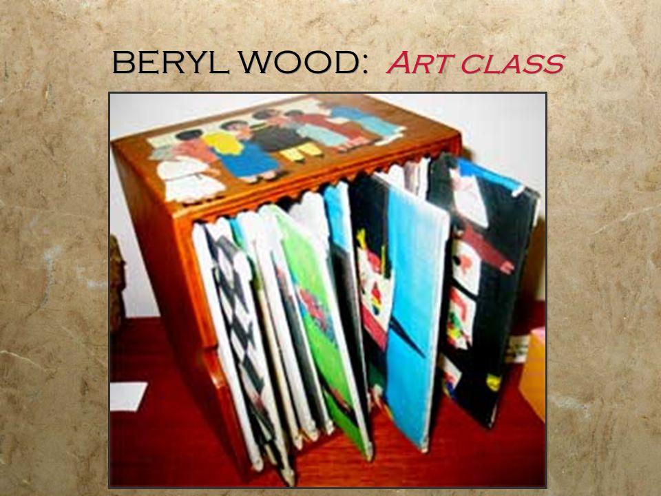 BERYL WOOD: Art class