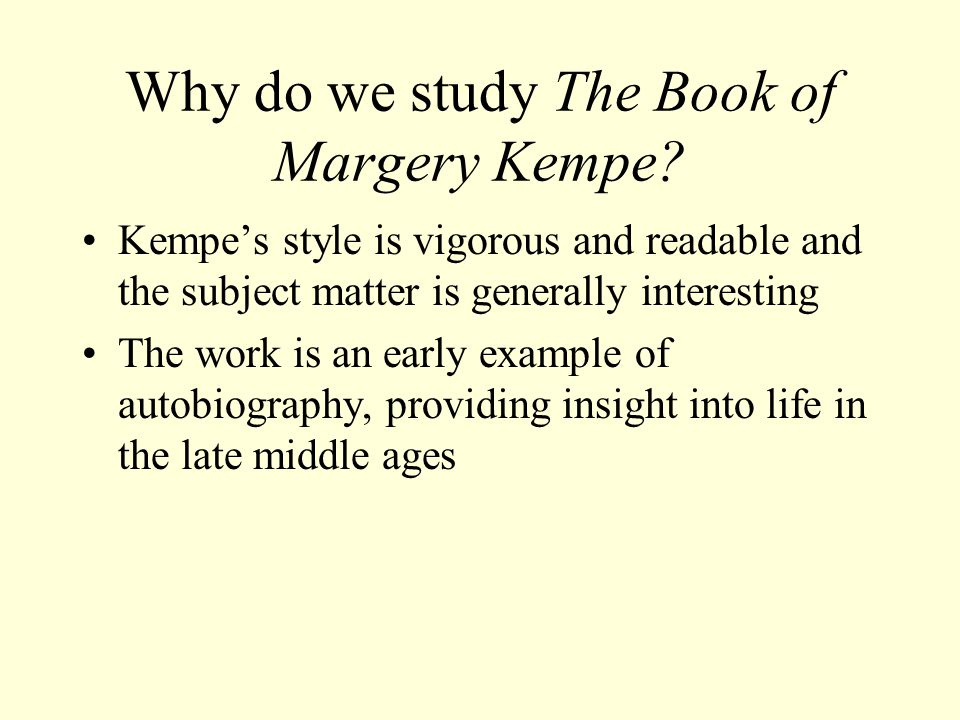 Why do we study The Book of Margery Kempe.
