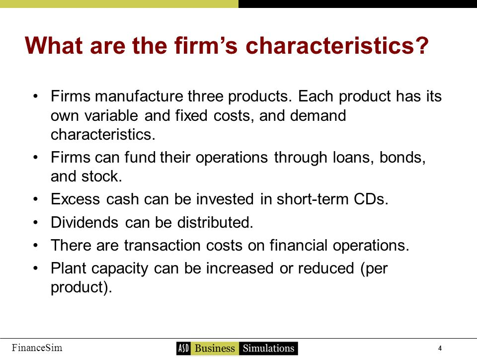 4 FinanceSim Firms manufacture three products.