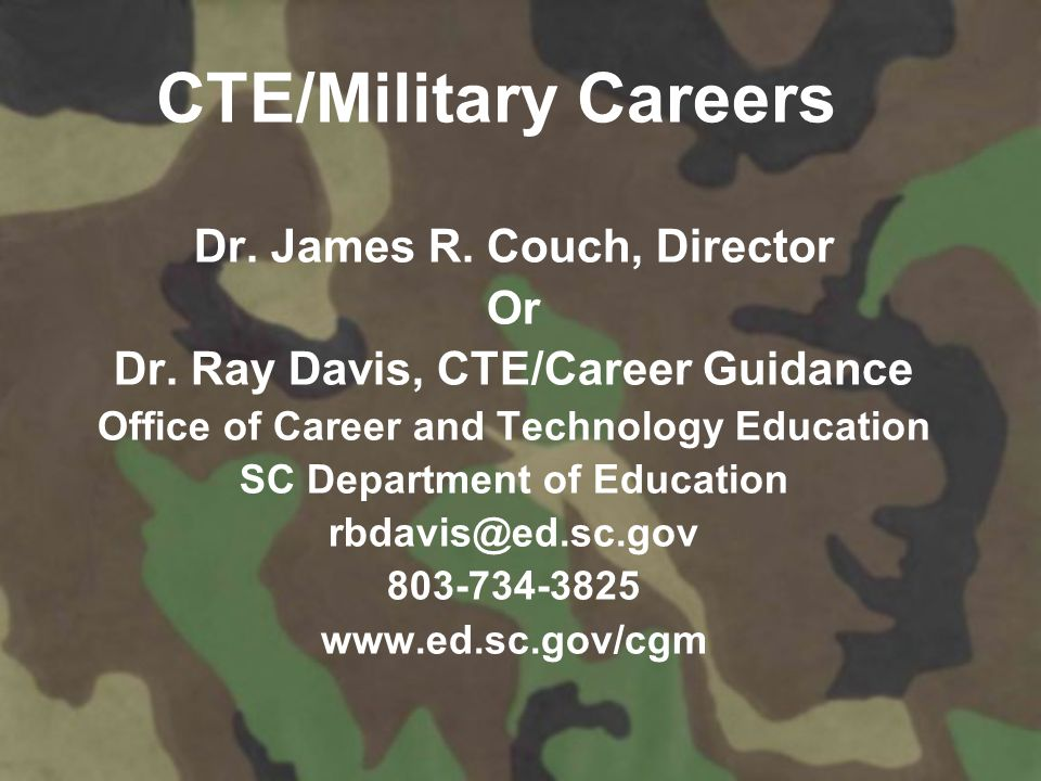 CTE/Military Careers Dr. James R. Couch, Director Or Dr.