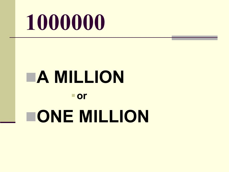 1000000 A MILLION  or ONE MILLION