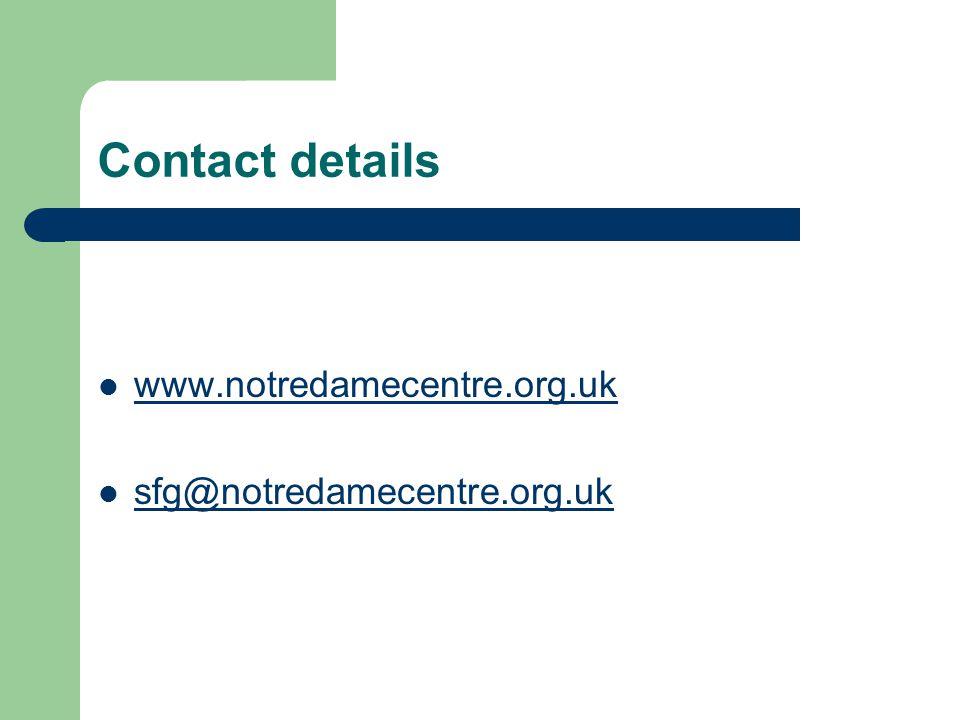 Contact details www.notredamecentre.org.uk sfg@notredamecentre.org.uk