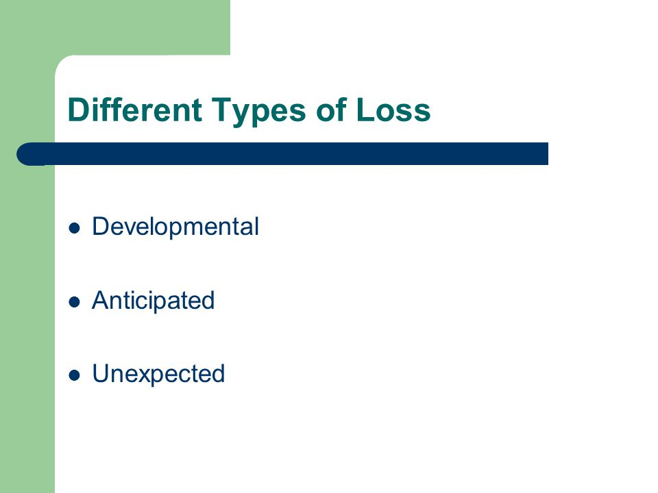 Different Types of Loss Developmental Anticipated Unexpected