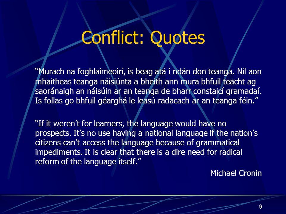 """9 Conflict: Quotes """"Murach na foghlaimeoirí, is beag atá i ndán don teanga. Níl aon mhaitheas teanga náisiúnta a bheith ann mura bhfuil teacht ag saor"""
