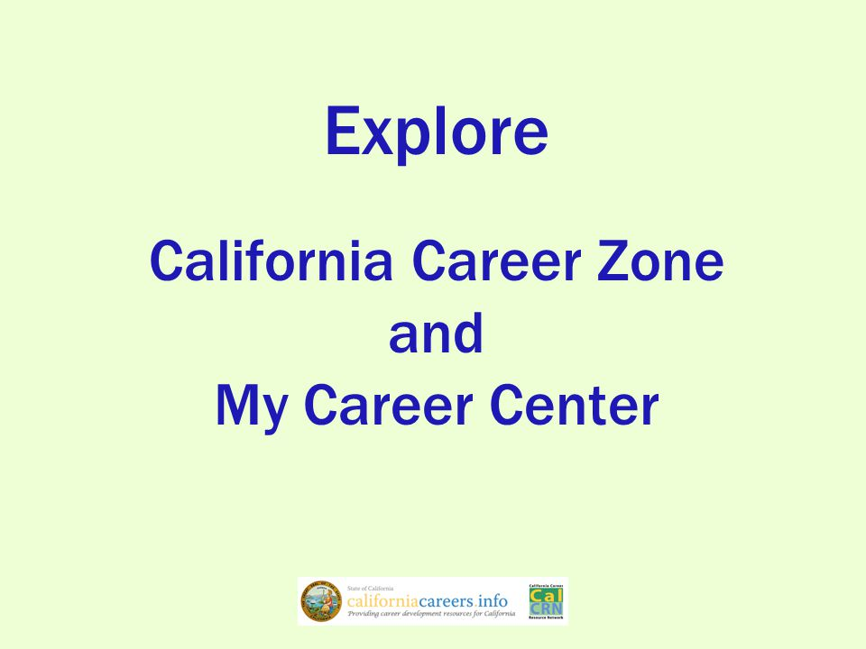 Explore California Career Zone and My Career Center