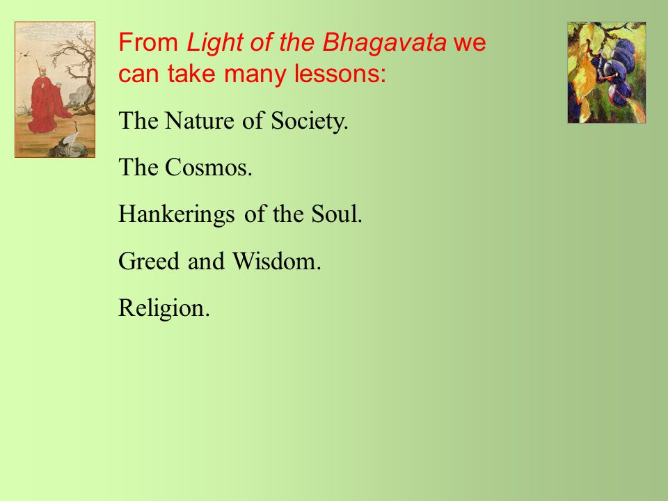 From Light of the Bhagavata we can take many lessons: The Nature of Society.