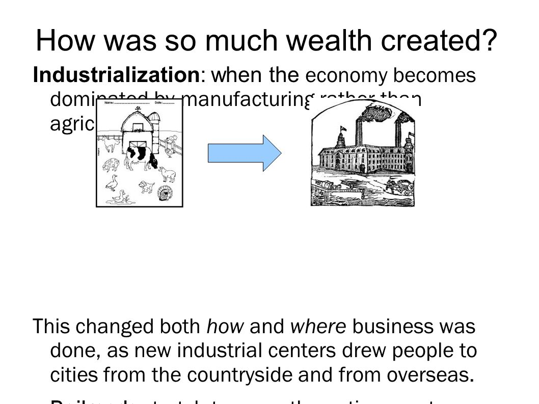 How was so much wealth created.