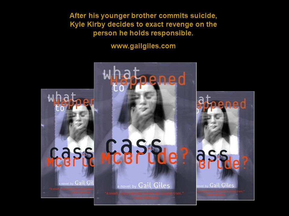 After his younger brother commits suicide, Kyle Kirby decides to exact revenge on the person he holds responsible. www.gailgiles.com