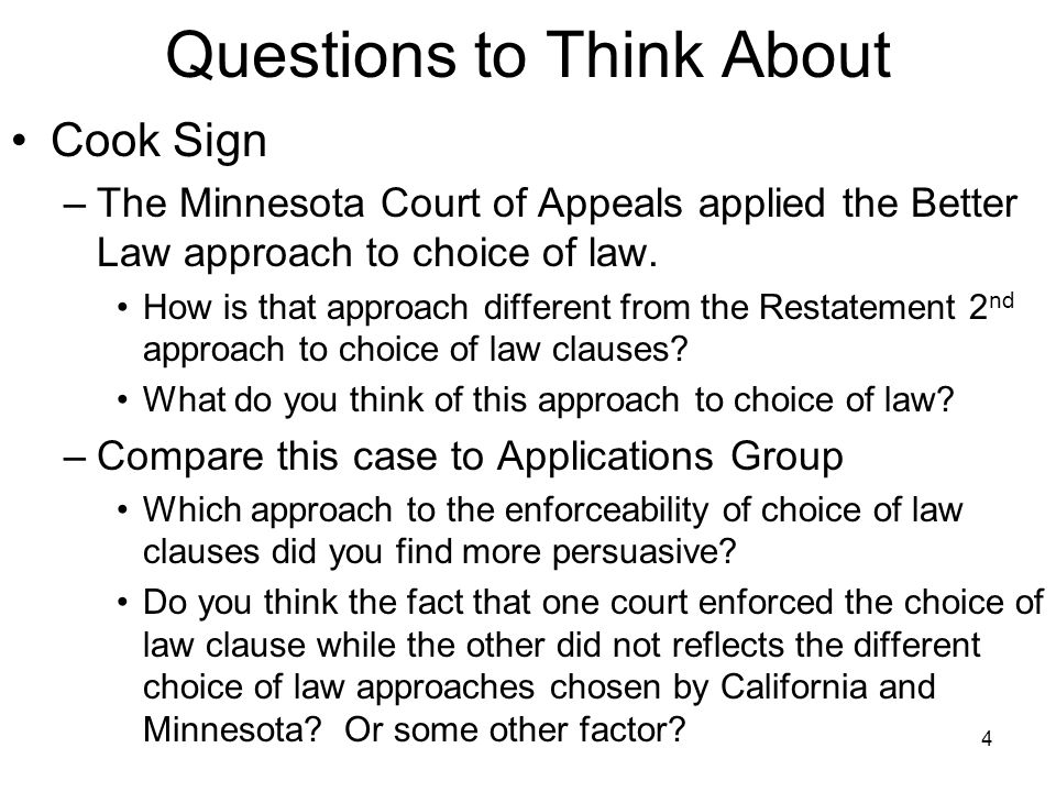 Questions to Think About Cook Sign –The Minnesota Court of Appeals applied the Better Law approach to choice of law. How is that approach different fr
