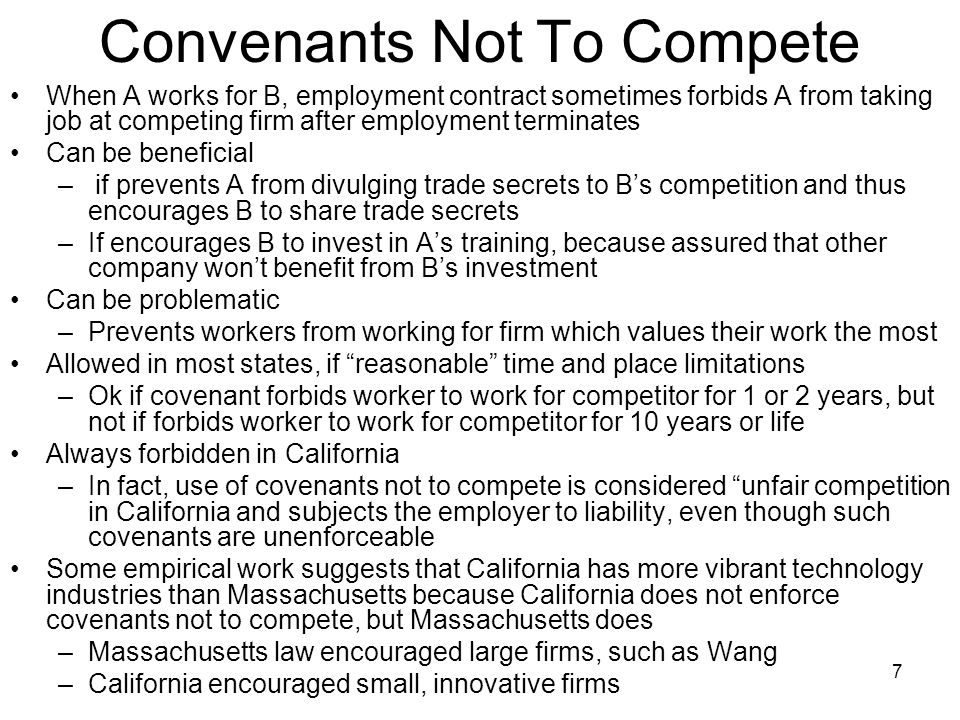 7 Convenants Not To Compete When A works for B, employment contract sometimes forbids A from taking job at competing firm after employment terminates