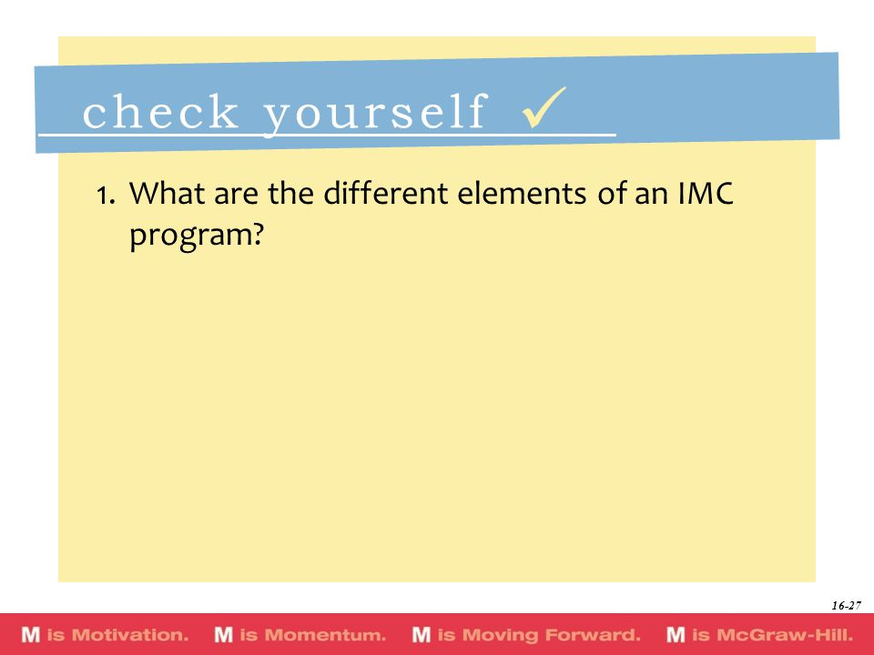 check yourself 1.What are the different elements of an IMC program 16-27